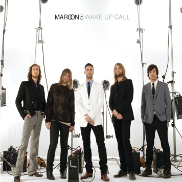 Maroon 5 - Wake Up Call .