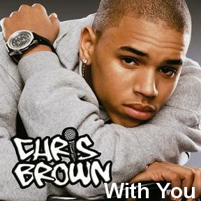 Chris Brown - With You.